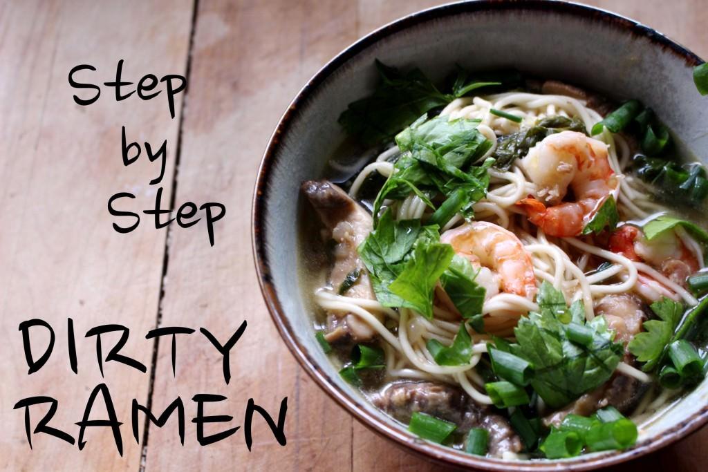 Step by Step Dirty Ramen