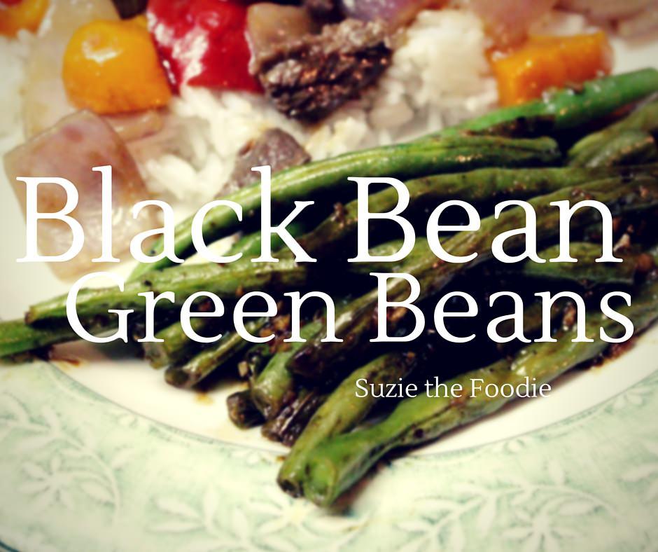 Black Bean Green Beans & Listening To My Inner Foodie Voice