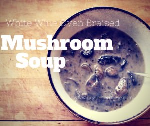 White Wine Oven Braised Mushroom Soup