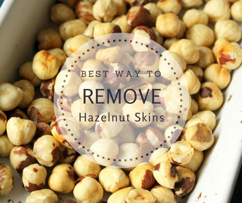 Best Way To Remove Hazelnut Skins
