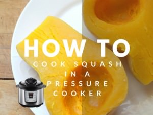 How To Cook Squash In A Pressure Cooker