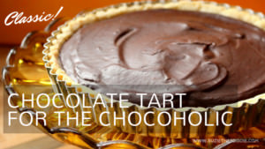 Classic Chocolate Tart for the Chocoholic