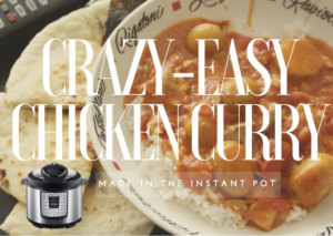 Crazy-Easy Chicken Curry Made In The Instant Pot