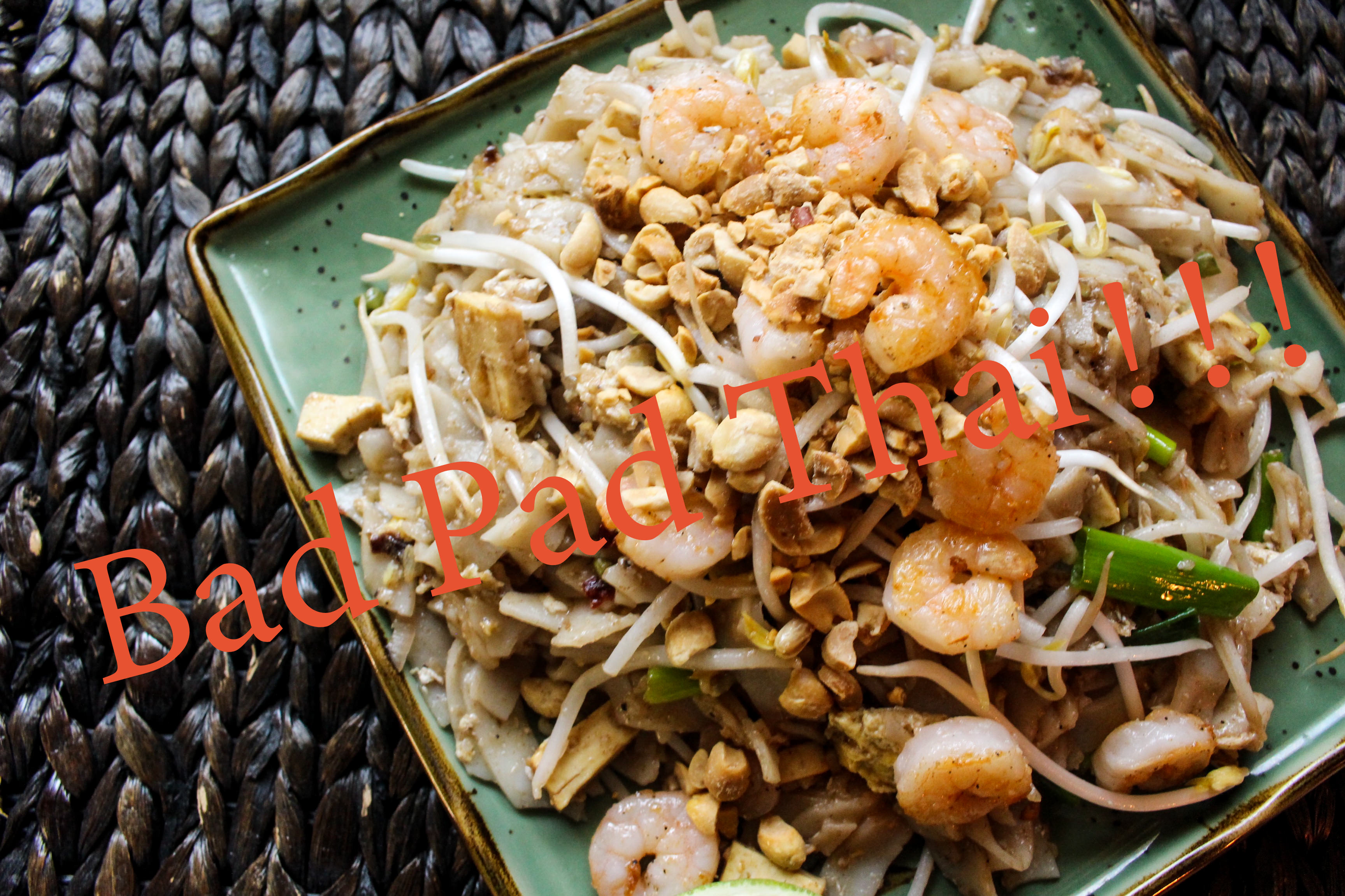 Bad Pad Thai!!!