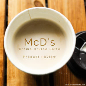 Product Review of McDonald's Crème Brûlée Latte