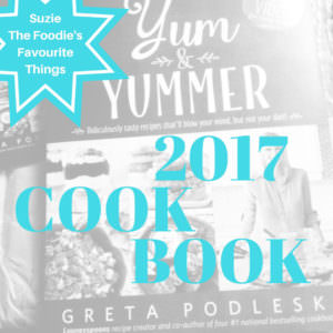 2017 Suzie the Foodie's Favourite Things: Cookbook