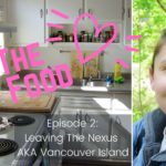 For The Love Of Food Episode #2 Vancouver Island Leaving The Nexus