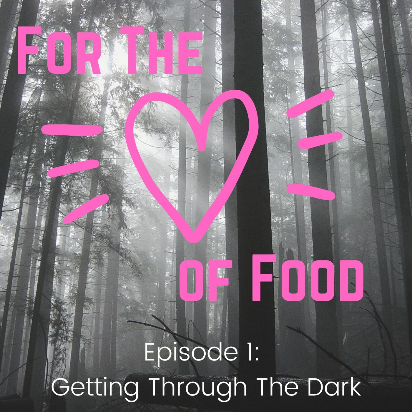 Podcast For The Love Of Food